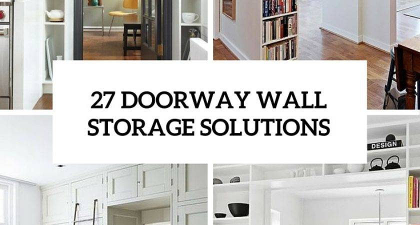 Doorway Wall Storage Solutions Small Spaces Digsdigs