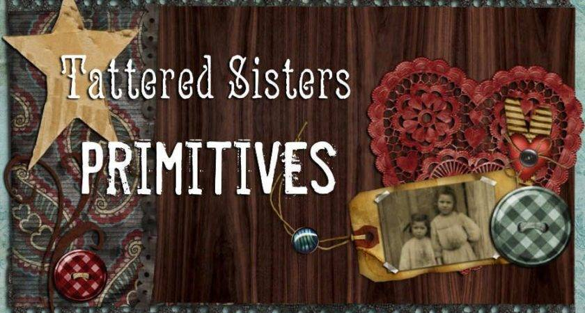 Tattered Sisters Primitives Well Organized List Prim